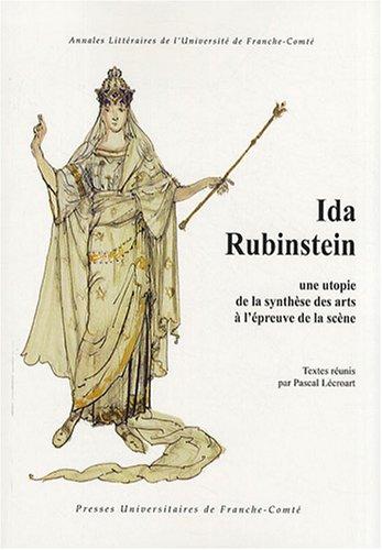 Ida Rubinstein : Une utopie de la synth�...