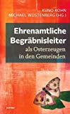 Ehrenamtliche Begräbnisleiter als Osterzeugen in den Gemeinden: Mit einem Nach-Ruf von Christian Hennecke