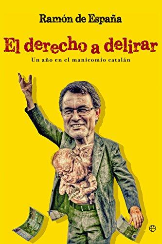 El derecho a delirar (Actualidad) (Spanish Edition)