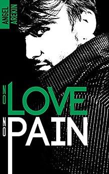 No love no pain (No love no fear) par [Arekin, Angel]