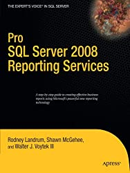 Pro SQL Server 2008 Reporting Services (Books for Professionals by Professionals)
