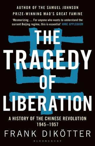 the-tragedy-of-liberation-a-history-of-the-chinese-revolution-1945-1957
