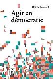 Agir en démocratie