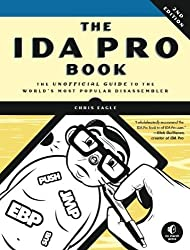 The IDA Pro Book: The Unofficial Guide to the World's Most Popular Disassembler by Eagle, Chris (2011) Paperback