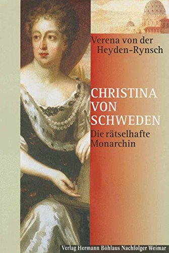 Christina von Schweden: Die rätselhafte Monarchin