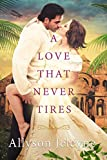 A Love That Never Tires (Linley & Patrick Book 1) by Allyson Jeleyne