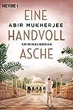 Abir Mukherjee: Eine Handvoll Asche