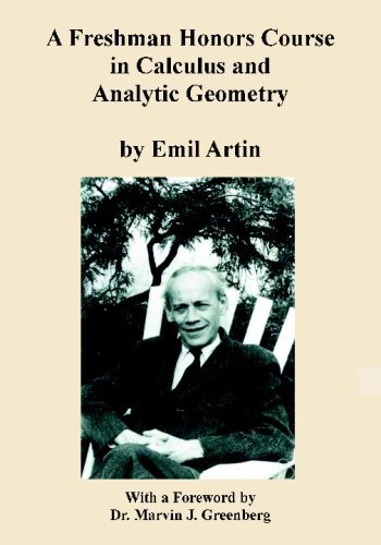 A Freshman Honors Course in Calculus and Analytic Geometry by Emil Artin (August 01,2008)