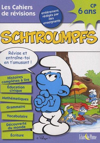 Les cahiers de révisions Schtroumpfs CP : 6 ans