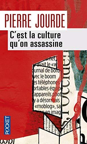 C'est la culture qu'on assassine par Pierre JOURDE