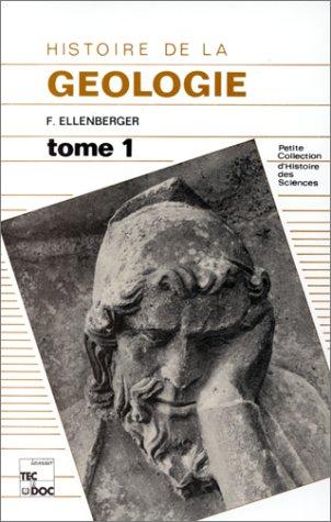 Histoire de la géologie. Tome 1, des Anciens