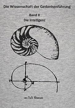 Die Wissenschaft der Gedankenführung: Band 2 - Die Intelligenz von [Brocker, Felix]
