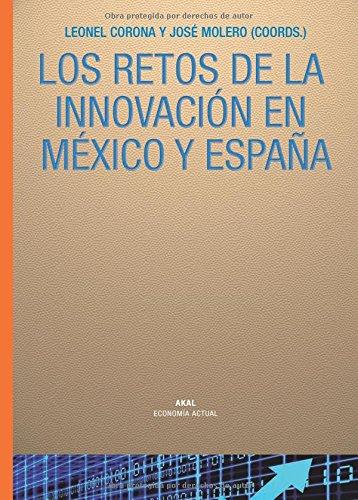 Los retos de la innovación en México y España (Economía actual) por Leonel Corona Treviño