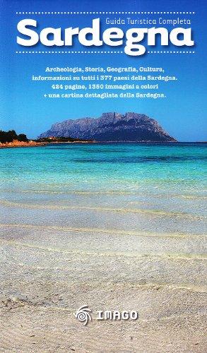 Sardegna. Guida turistica completa