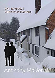 Gay Romance Christmas Hamper: Comprising: Gay Romance: A Novel, Gay Romance on Garda, Gay Romance in Majorca, Gay Romance at Oxford, Gay Romance at Cambridge (English Edition)