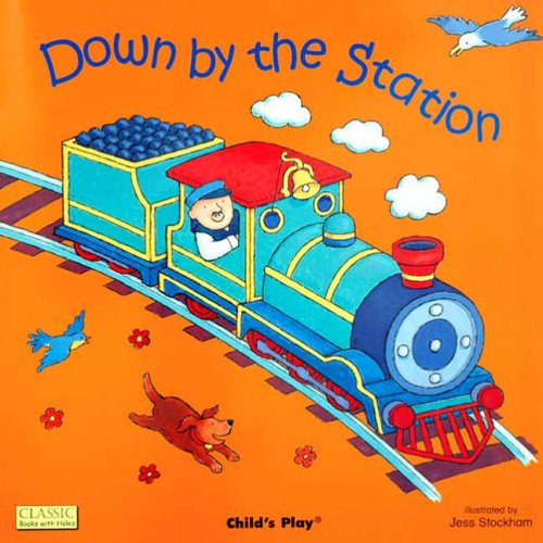 Down by the Station (Classic Books with Holes Soft Cover)