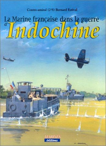 La Marine française dans la guerre d'Indochine