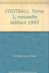 La Fabuleuse Histoire du football, tome 1 : Des origines à la Coupe du Monde 1966