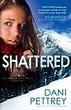 Shattered (Alaskan Courage Book #2): Volume 2