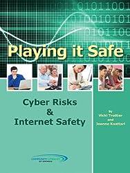 Playing it Safe: Cyber Risks & Internet Safety