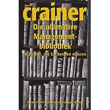 Die ultimative Managementbibliothek: 50 Bücher, die Sie kennen müssen