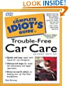 The Complete Idiot's Guide to Trouble-free Car Repair