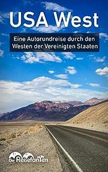 USA West: Eine Autorundreise durch den Westen der Vereinigten Staaten von [Bode, Christian, Eckern, Christiane]