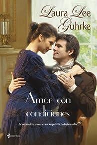 Amor con condiciones par Laura Lee Guhrke