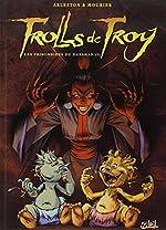 Trolls de Troy, Tome 9 - Les prisonniers du Darshan (1) de Jacques Ranciere