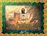 Buddhas kleines Stundenbuch. Die Wurzeln des Dharma