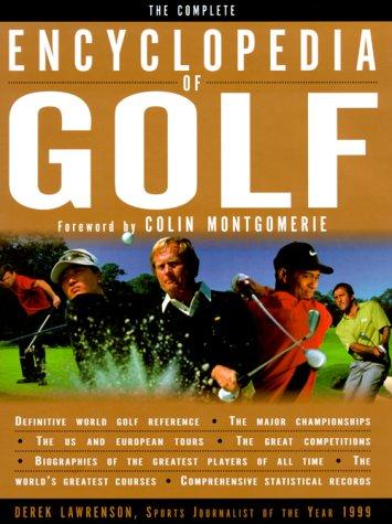 The Complete Encyclopedia of Golf por Derek Lawrenson