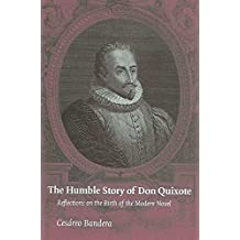 [The Humble Story of Don Quixote: Reflections on the Birth of the Modern Novel] (By: Cesareo Bandera) [published: November, 2006]