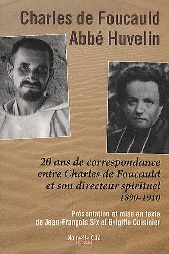 20 ans de correspondance entre Charles de Foucauld et son directeur spirituel (1890-1910) por Charles de Foucauld