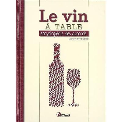 Le vin a table - Encyclopédie des accords