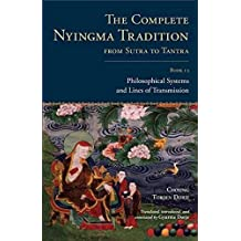 The Complete Nyingma Tradition from Sutra to Tantra, Book 13: Philosophical Systems and Lines of Transmission