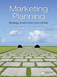 Marketing Planning: Strategy, Environment and Context