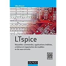 LTspice - Nouvelles commandes, applications inédites, création et importation de modèles et sous-cir: Nouvelles commandes, applications inédites, création et importation de modèles et sous-circuits