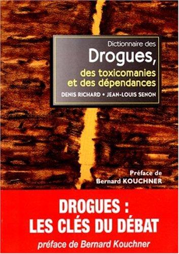 Dictionnaire des drogues, des toxicomanies et des dépendances par Denis Richard, Jean-Louis Senon