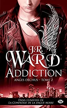 Addiction: Anges déchus, T2 par [Ward, J.R.]