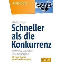 Schneller als die Konkurrenz: Wettbewerbsvorteil Geschwindigkeit (Whitebooks)