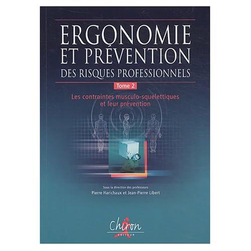 Ergonomie et prévention des risques professionnels : Tome 2, Les contraintes musculo-squelettiques et leur prévention