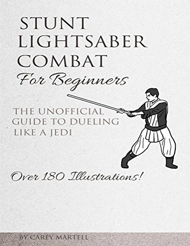 stunt-lightsaber-combat-for-beginners-the-unofficial-guide-to-dueling-like-a-jedi-english-edition