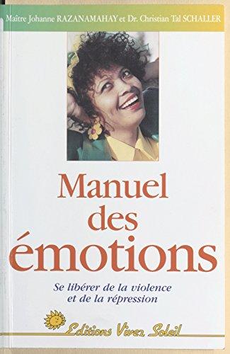 Lire Manuel des émotions : se libérer de la violence et de la répression pdf, epub ebook