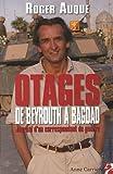 Otages de Beyrouth à Bagdad - Journal d'un correspondant de guerre