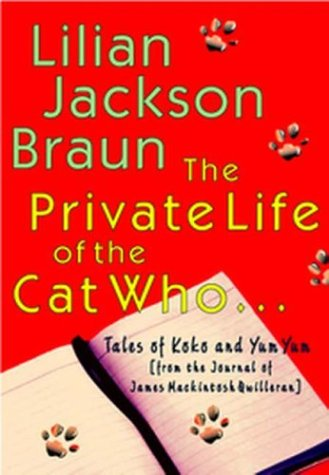 the-private-life-of-the-cat-who-tales-of-koko-and-yum-yum-from-the-journals-of-james-mackintosh-qwil