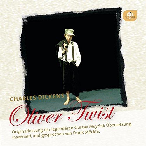 Oliver Twist: Originalfassung der legendären Übersetzung von Gustav Meyrink