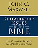 21 Leadership Issues in the Bible: Life-Changing Lessons from Leaders in Scripture (English Edition)
