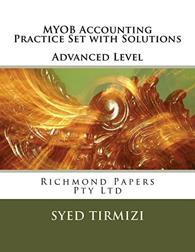 myob-accounting-practice-set-with-solutions-advanced-level-richmond-papers-pty-ltd