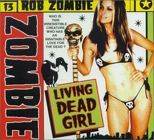 Girl Zombie - Living Dead Girl by Rob Zombie