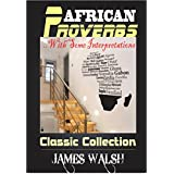AFRICAN PROVERBS: CLASSIC COLLECTION (English Edition)